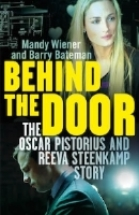 Behind the Door: The Oscar Pistorius and Reeva Steenkamp Story