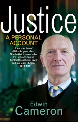 JUSTICE A personal account By Edwin Cameron